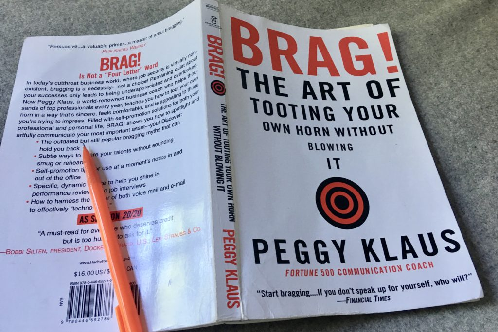 BOOK REVIEW: Brag! The Art of Tooting Your Own Horn Without Blowing It By Peggy Klaus
